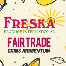 Freska Produce Fair Trade USA Gains Momentum